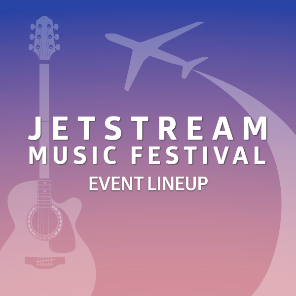 NORTH AMERICAN AIRPORTS ANNOUNCE LINEUP FOR JETSTREAM MUSIC FESTIVAL